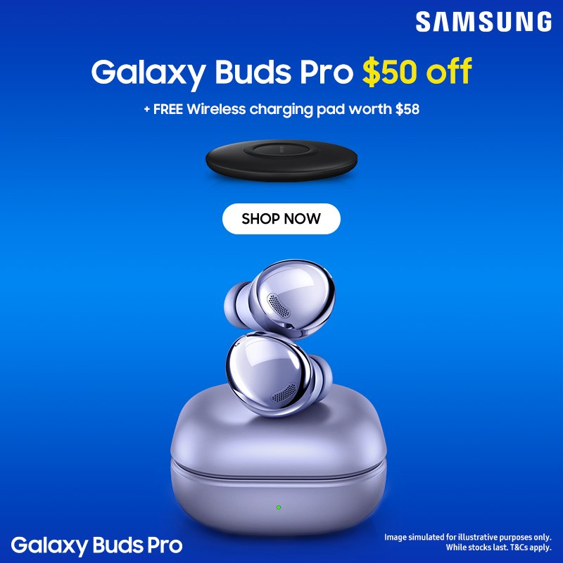Free Wireless Charger Pad (worth S$58) with purchase of Galaxy Buds Pro.  Limited to 1 per order. While stocks last.