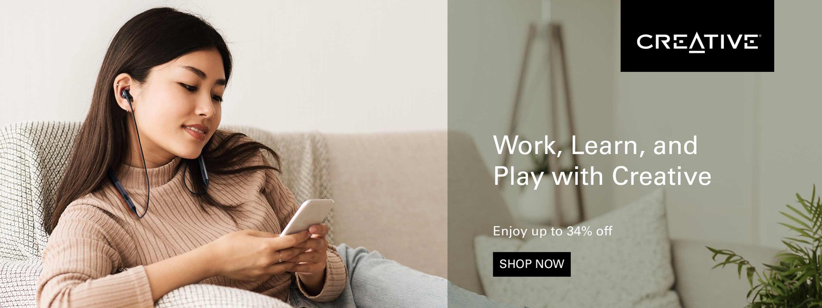 Work, Learn & Play with Creative - Enjoy up to 34% off!